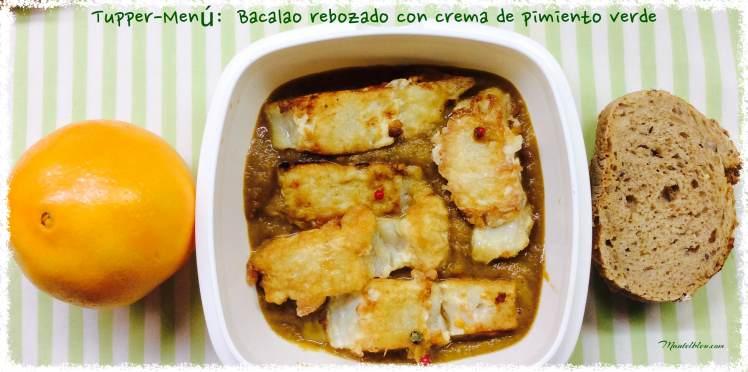 Tupper Menú  Bacalao rebozado con crema de pimientos verdes